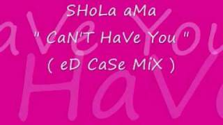 Watch Shola Ama Cant Have You video