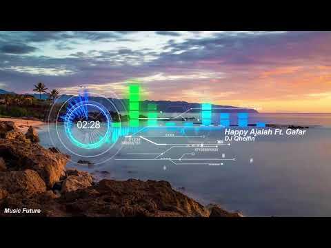 DJ Qhelfin - Happy Ajalah Ft  Gafar (Bassgilano Remix)