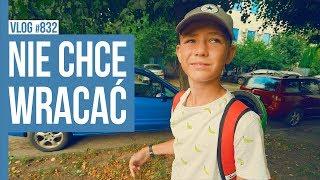 NIE CHCE WRACAĆ / VLOG #832