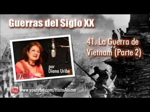41. La Guerra de Vietnam por Diana Uribe (Parte 2)