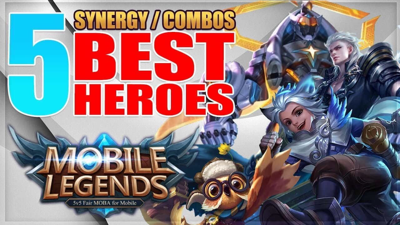 2019 TOP 5 BEST HEROES WITH SYNERGY COMBOS IN MOBILE LEGENDS
