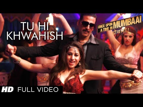 Tu Hi Khwahish Full Video Song Once Upon A Time In Mumbaai Dobaara | Akshay Kumar, Sonakshi thumbnail