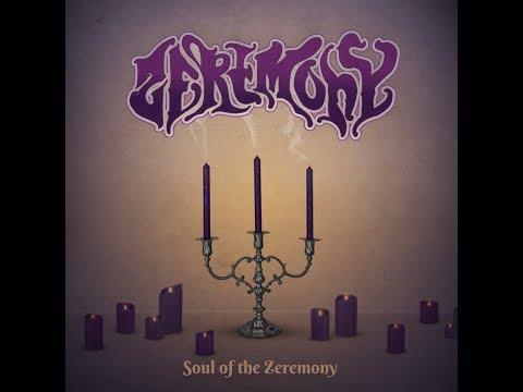 Zeremony - Soul of the Zeremony (Full Album 2017)