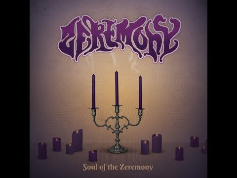 Zeremony - Soul of the Zeremony (Full Album 2017)
