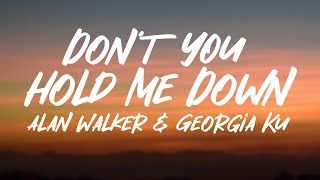 Alan Walker & Georgia Ku - Don't You Hold Me Down (Lyrics)