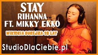 Stay - Rihanna ft. Mikky Ekko (cover by Wiktoria Burejza) #1489