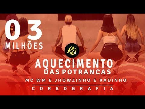 Aquecimento das Potrancas - Mc Wm e Mcs Jhowzinho e Kadinho | Coreografia KDence