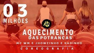 Baixar Aquecimento das Potrancas - Mc Wm e Mcs Jhowzinho e Kadinho   Coreografia KDence