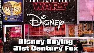 Disney to Buy 21st Century Fox for $52 Billion - #CUPodcast