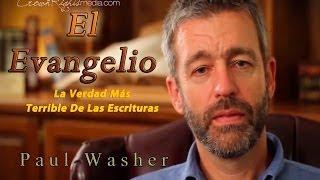 el evangelio la verdad más terrible de las escrituras paul washer