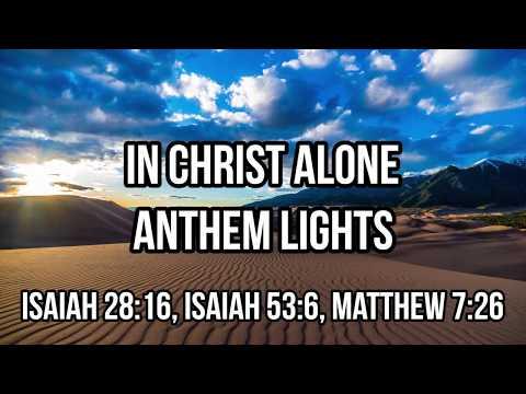 In Christ Alone - Anthem Lights