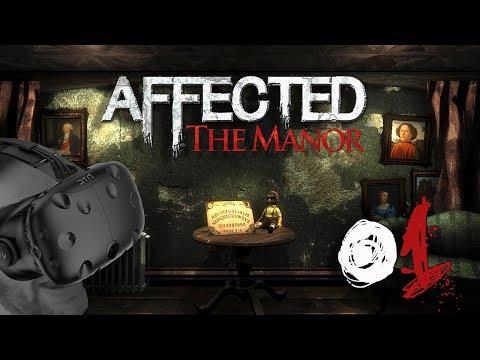 Tapsig Durch Das VR-Horrorhaus | AFFECTED: THE MANOR #1 [HTC Vive] [Let's Play] [Deutsch / German]