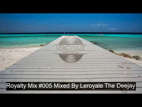 Royalty Mix #005 Mixed By Leroyale The Deejay