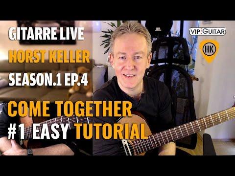 Come Together #1 EASY Tutorial ► Gitarre Live - S1 EP.4 Horst Keller