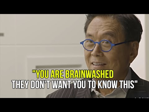 The Reason Why Most People Are Brainwashed – Robert Kiyosaki