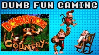 Donkey Kong Country - Dumb Fun Gaming