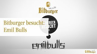 Bitburger besucht... Emil Bulls