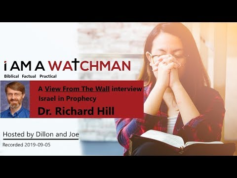 Dr Richard Hill  - Israel In Prophecy