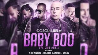 Baby Boo (Remix) - Cosculluela Ft. Arcangel, Wisin & Daddy Yankee