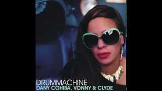 Dany Cohiba and Vonny & Clyde- Drummachine