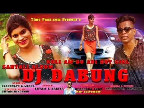 Album DJ DABUNG FULL MP3 Song Kuli aam do adi hot girl 2018