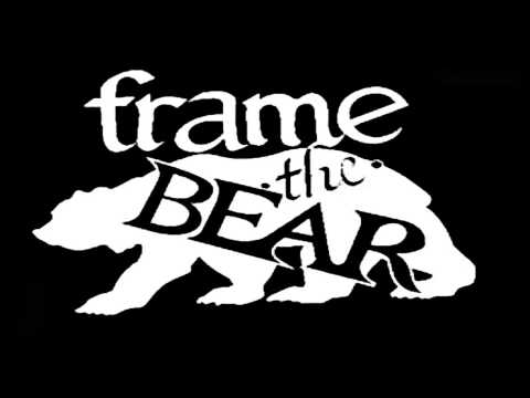 Frame the Bear- Provin' You Wrong