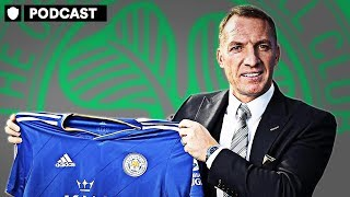 IS BRENDAN RODGERS A SNAKE?   OFTW PODCAST