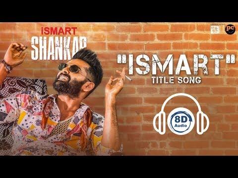 ismart-title-song-|-8d-audio-|-ismart-shankar-|-ram-pothineni-|-nidhhi-agerwal-|-telugu-8d-songs
