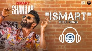 ismart-title-song-8d-audio-ismart-shankar-ram-pothineni-nidhhi-agerwal-telugu-8d-songs