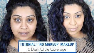 Tutorial   'No Makeup' Make-up & Dark Circle Coverage / Nishi V
