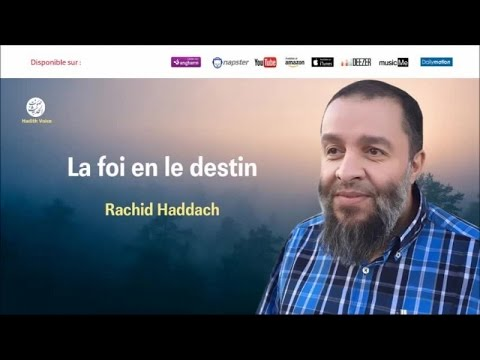 La foi en le destin - Rachid Haddach