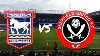 Ipswich Town vs Sheffield United 6th January 2018 (MATCH DAY VLOG)