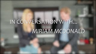 miriam McDonald interview