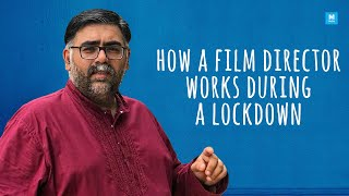 How A Film Director Works During A Lockdown   Akarsh Khurana   Mashable Outreach