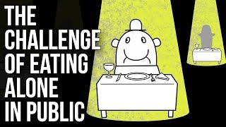 The Challenge of Eating Alone In Public