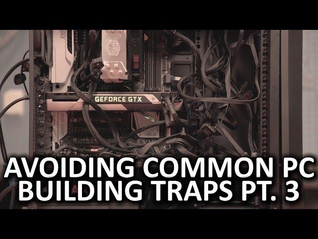 avoiding-common-pc-building-traps-episode-3
