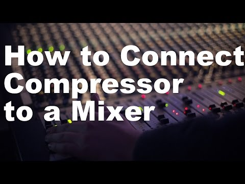 How to Connect a Compressor to a Mixer