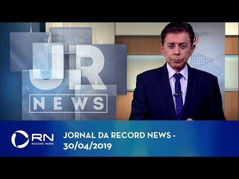 Jornal da Record News com Heródoto Barbeiro - 30/04/2019