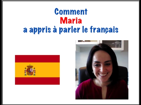 Comment Maria a appris à parler le français
