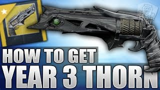 Destiny: How To Get The Year 3 THORN - Exotic Hand Cannon Quest - Jagged Purpose - Thorn Year 3