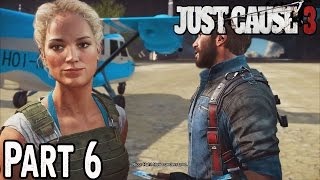 Just Cause 3 Walkthrough Part 6 No Commentary [1080p] Gameplay Lets Play