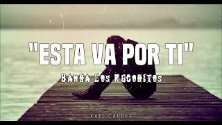 """Banda Los Recoditos """" Esta Va Por Ti"""" Letra"""