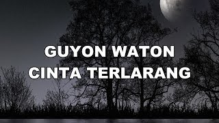 Guyon Waton Cinta Terlarang Plus Lirik | Terbaru 2019