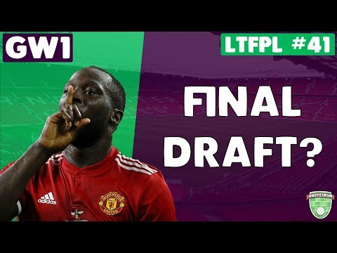 FINAL DRAFT? | Let's Talk Fantasy Premier League 2017/18 | #41