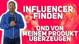 Influencer finden und von meinem Produkt überzeugen!