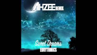 Ahzee Remix  Sweet Dreams Eurythmics