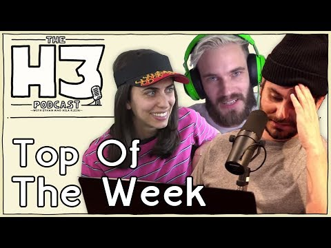 H3 Podcast #30 - Responding To The Drama + Hila Calls In & More! (Top of the Week)