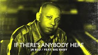JR BLU - IF THERE