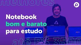 Imagem do prévia do vídeo: NOTEBOOOK BOM e BARATO pra ESTUDAR em 2021! Melhores até R$3500!