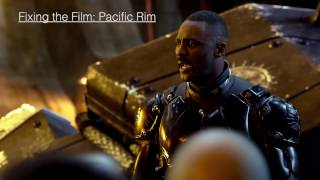 Fixing the Film: Pacific Rim